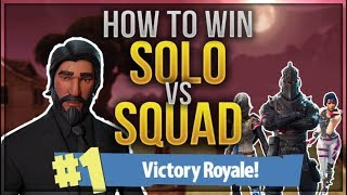 HOW TO WIN   SOLO vs SQUAD Tips and Guide (Fortnite Battle Royale)