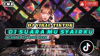 DJ SUARAMU SYAIRKU  DJ TERBARU 2020  DJ VIRAL TIKTOK  C.M.R  DJ PALING ENAK DIDENGAR