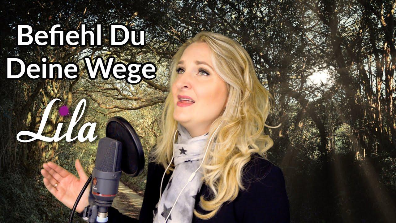 """Trauerlied """"Befiehl du Deine Wege"""" - Lied zu Trauerfeier / Beerdigung - Paul Gerhardt- Sängerin Lila"""