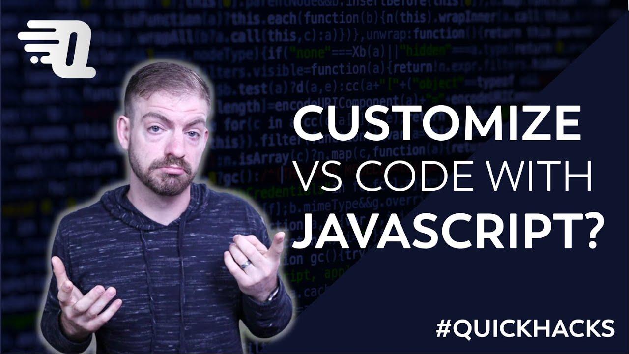 How to Customize VS Code Settings Using JavaScript - QuickHacks Ep. 1