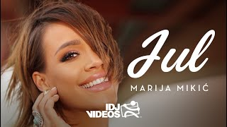 MARIJA MIKIC - JUL (OFFICIAL VIDEO)