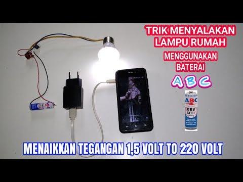 Wow !!! Baterai abc 1,5 volt bisa menyalakan lampu rumah 220 volt