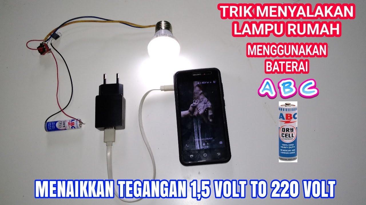 Wow Baterai Abc 1 5 Volt Bisa Menyalakan Lampu Rumah 220 Volt Youtube