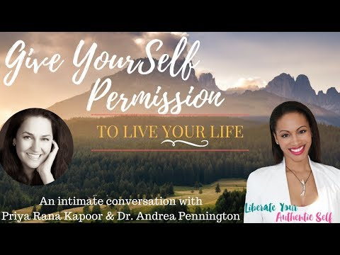 Give YourSelf Permission to Live YOUR Life w Priya Rana Kapoor