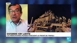 Guerre en Libye : les mercenaires russes évacuent le front de Tripoli