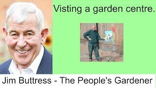 Visiting the Garden Centre Jim Buttress