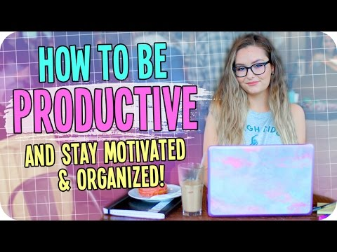 How to be Productive! + Stay Motivated & Organized!