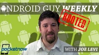Android Guy Weekly: To Root, or Not To Root