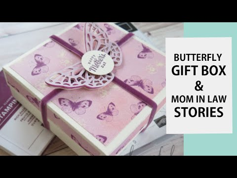 Butterfly Gift Box & Mom In Law Stories