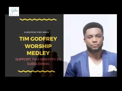 Tim Godfrey - Praise & Worship Medley 2019