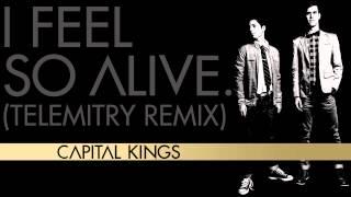 Capital Kings - I Feel So Alive (Telemitry Remix) [AUDIO]