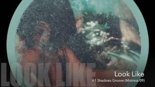 Look Like - Shadows Groove (Mistress 09)