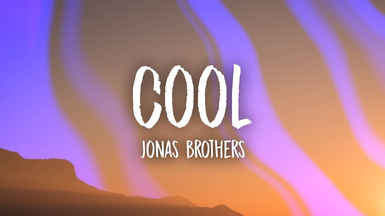 jonas brothers cool lyrics