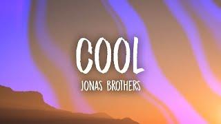 Jonas Brothers - Cool (Lyrics) Video