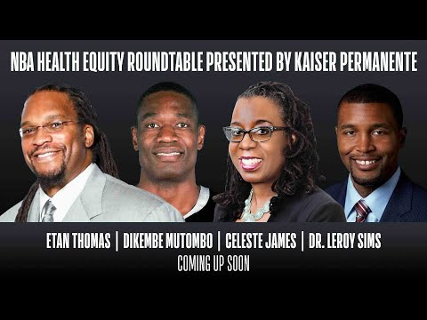 NBA Health Equity Roundtable presented by Kaiser Permanente