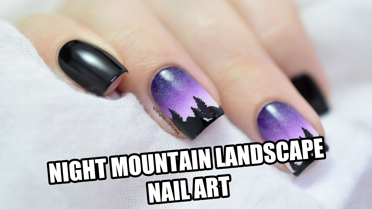 How To Night Mountain Landscape Nail Art Marine Loves Polish