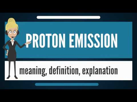 What is PROTON EMISSION? What does PROTON EMISSION mean? PROTON EMISSION meaning & explanation