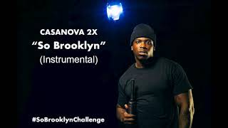 Casanova - So Brooklyn (Official Instrumental)