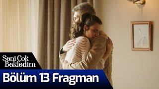 Seni Çok Bekledim 13. Bölüm (Final) Fragman