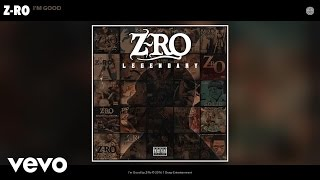 Z-Ro - I'm Good (Audio)