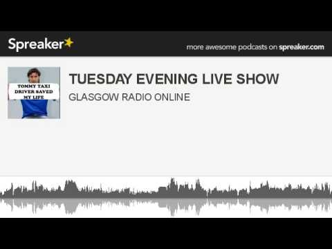 TUESDAY EVENING LIVE SHOW (made with Spreaker)