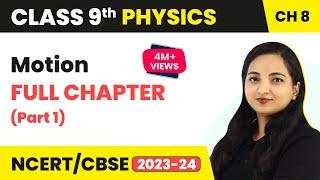 Motion Full Chapter (Part 1) Class 9   Class 9 CBSE Physics