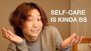 Self-Care is Kinda BS