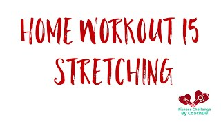 Home Workout 15: Stretching