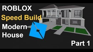 Modern House Speed Build Part 1 (ROBLOX)