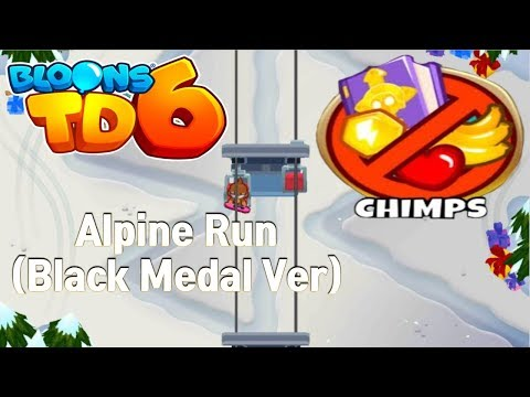 BTD6 - Alpine Run CHIMPS Perfect Run (Black Medal Ver) ㅣBloons TD6