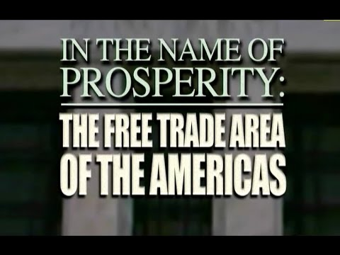 In The Name Of Prosperity: The Free Trade Area Of The Americas