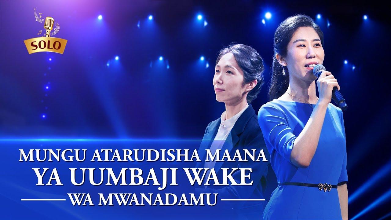 Wimbo wa Injili 2020   Mungu Atarudisha Maana ya Uumbaji Wake wa Mwanadamu