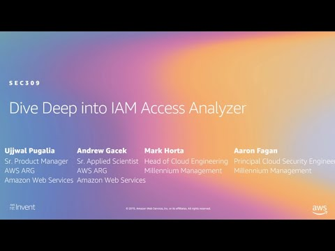 AWS re:Invent 2019: [NEW LAUNCH!] Dive Deep into IAM Access Analyzer (SEC309)