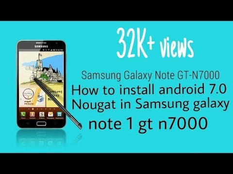 (2018)SAMSUNG GALAXY NOTE GT N7000 :: INSTALL NOUGAT AND UPDATE IT TO LATEST 7.1 android