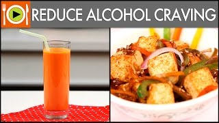 Reduce Alcohol Craving | Recipes including Proteins, Carbohydrates & Omega 3