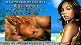 Ashanti - Rock Wit You (Shake It Up Mashup) - DJ Xtreme