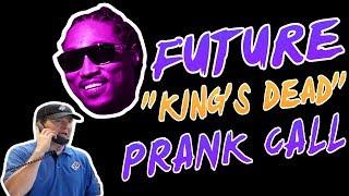 "Future's Verse on ""King's Dead"" PRANK CALL!!"