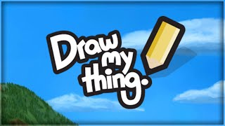 I'M THE DADDY! | DRAW MY THING! (With Facecam)