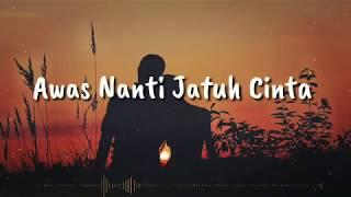 Awas Nanti Jatuh Cinta - Armada | Cover By Vioshie  Lirik
