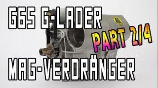 G65 G-Lader Magnesium Verdränger - Prototyp - Part 2/4 | G65-LADER.DE