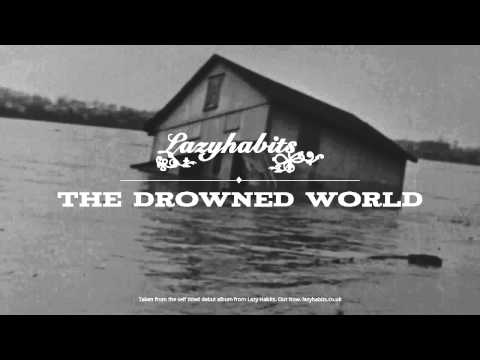 Lazy Habits - The Drowned World