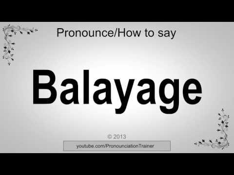 How to Pronounce Balayage - YouTube - photo#12