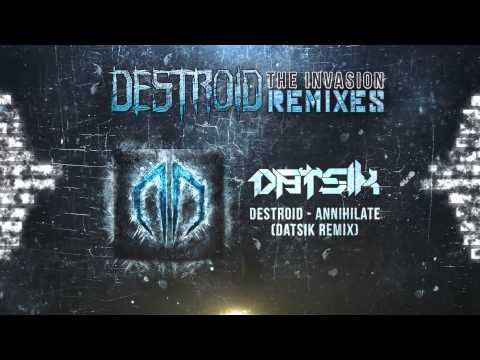 Destroid [Excision + Far Too Loud] - Annihilate (Datsik Remix) Official