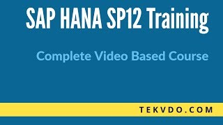 SAP HANA Training - Complete SAP HANA Course - SP9 and SP12