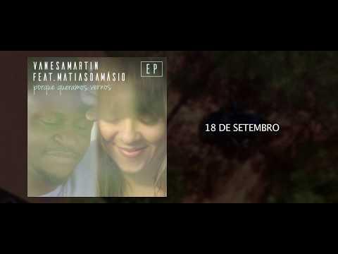 Vanesa Martin – Porque Queramos Vernos Feat Matias Damásio (Teaser)