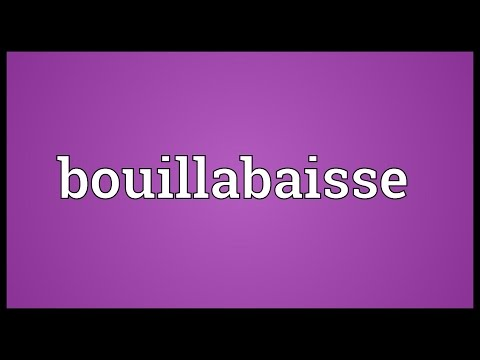 Bouillabaisse Meaning