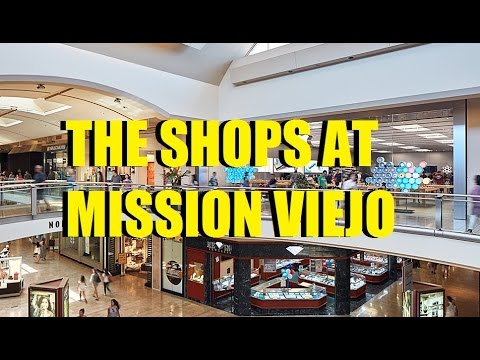 Mall Meandering Ep 68 The Shops At Mission Viejo Youtube