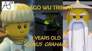 Ninjago: Wu Tribute- 7 Years Old (Lukus Graham) (re uploaded)