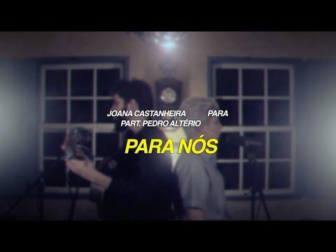 joana castanheira - para - para nós (part. pedro altério) [OFICIAL + LETRA]