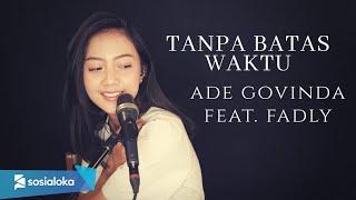 TANPA BATAS WAKTU ( ADE GOVINDA FEAT FADLY ) - MICHELA THEA COVER